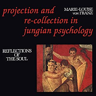 Projection and Re-Collection in Jungian Psychology: Reflections of the Soul cover art