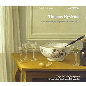 Bystrom, T.: Sonatas for Keyboard and Violin, Op. 1, Nos. 1-3