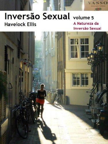Inversao Sexual A Natureza Da Inversao Sexual Ebook Ellis Havelock Amazon Com Br Loja Kindle