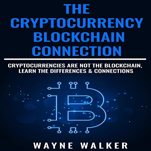 The Cryptocurrency - Blockchain Connection audiobook cover art
