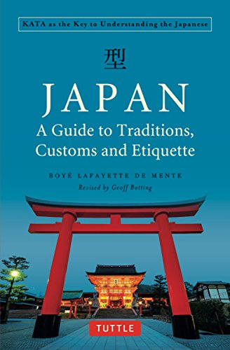 De Mente, B: Japan: A Guide to Traditions, Customs and Etiqu: Kata as the Key to Understanding the Japanese