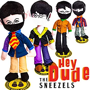 Hey Dude (feat. The Sneezels)