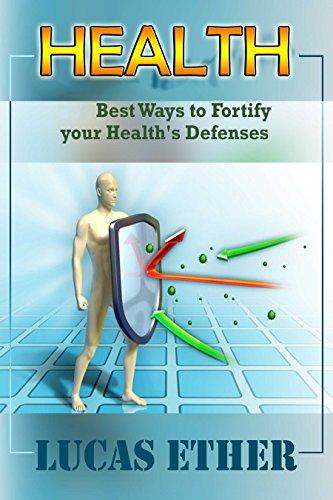 HEALTH: Immunity Best Ways to Fortify your Healths Defenses (Flu, Preventive Medicine, immune system, alternative medicine, holistic healing, disease control, ailment) (English Edition)