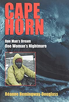 Cape Horn - One Man's Dream, One Woman's Nightmare by [Reanne Hemingway-Douglass]
