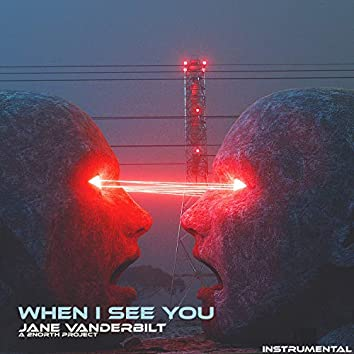 When I See You