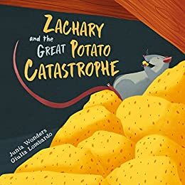 Zachary and the Great Potato Catastrophe: A Fun Family Read-Aloud & an Adorable Rhyming Picture Book For Kids / Children by [Junia Wonders, Giulia Lombardo]