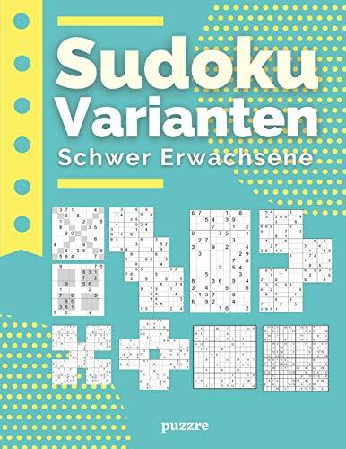 Sudoku Varianten Schwer Erwachsene: Sudoku Mix Irregulär Fortgeschrittene Mit Sudoku X, Hyper, Twins, Triathlon A, Triathlon B, Marathon, Samurai, 12x12,16x16.
