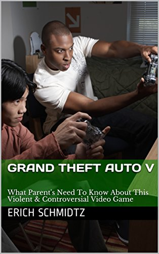 Grand Theft Auto V: What Parent's Need To Know About This Violent & Controversial Video Game (English Edition)