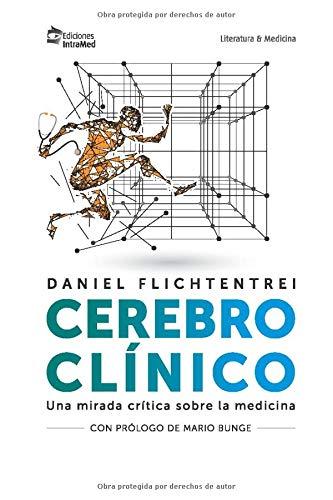 Cerebro Clínico: Una mirada crítica de la medicina (6)