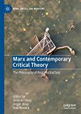 Marx and Contemporary Critical Theory: The Philosophy of Real Abstraction (Marx, Engels, and Marxisms) (English Edition)