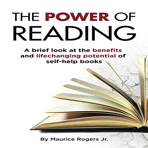 The Power of Reading: A Brief Look at the Benefits and Life Changing Potential of Self-help Books audiobook cover art