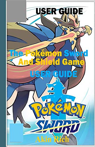 The Pokémon Sword and Shield Game: A Master Guide for Beginners to Maximize Pokemon Sword and Shield Game
