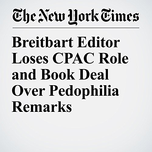 Breitbart Editor Loses CPAC Role and Book Deal Over Pedophilia Remarks audiobook cover art
