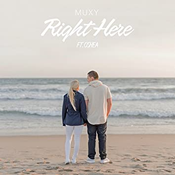 Right Here (feat. Oshea)