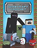 15 Unofficial Minecraft Crochet Patterns: Crochet Projects to Bring Minecraft to Life!