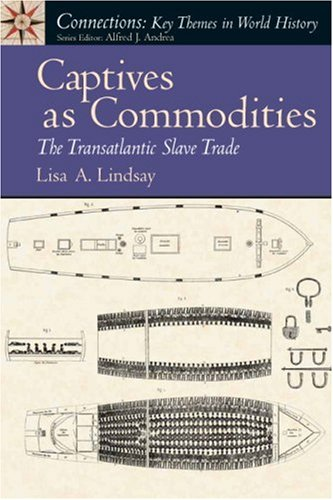 Captives as Commodities: The Transatlantic Slave Trade