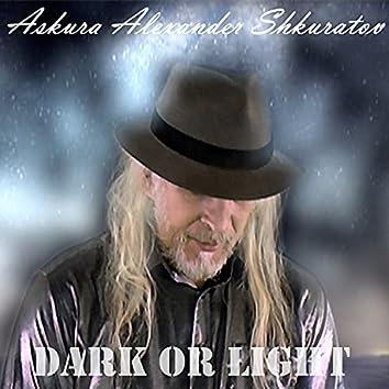 Dark or Light