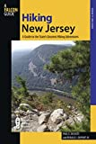 Hiking New Jersey: A Guide to 50 of the Garden State s Greatest Hiking Adventures (State Hiking Guides Series)