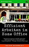 Effizient Arbeiten im Home Office: Digitale Kommunikation stressfrei organisieren, gemeinsam erfolgreich im Netzwerk, Agiles Projektmanagement - Teamgeist Motivation Psychologie