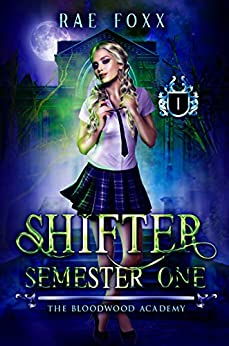 Bloodwood Academy Shifter: Semester One (Bloodwood Year One Book 1) by [Rae Foxx]