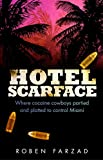 Hotel Scarface: Where Cocaine Cowboys Partied and Plotted to Control Miami (English Edition)