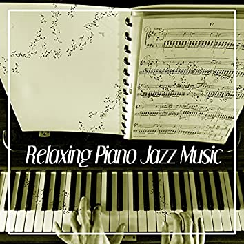 Relaxing Piano Jazz Music – Best Relaxing Piano Jazz, Easy Listening, Soft Music, Calm Background Jazz