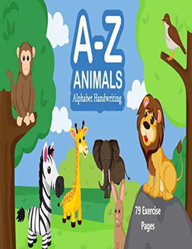 A-Z Animals Alphabet Handwriting: Animals & Alphabet Handwriting 79 Pages 8.5x11