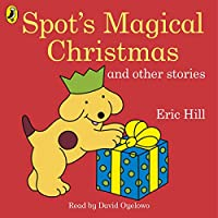 Spot's Magical Christmas and Other Stories (Spots)