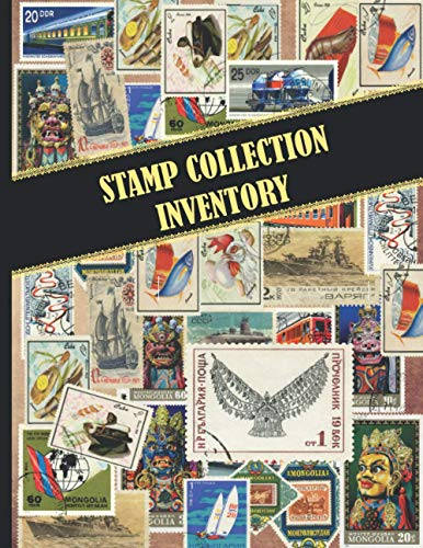 STAMP COLLECTION INVENTORY: Organize & Catalog Stamps, Logbook for Stamp Collectors, Journal to Record Supplies & Collection Values