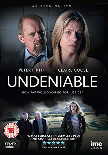 Undeniable - Claire Goose & Peter Firth - As Seen on ITV1 [DVD]