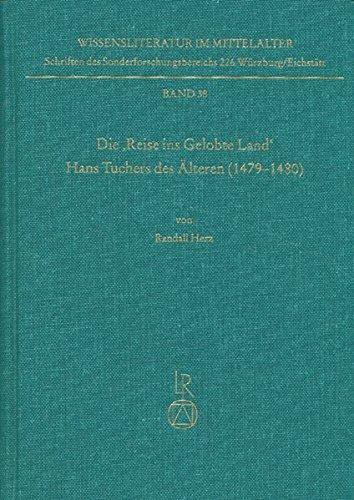 Die »Reise ins Gelobte Land« Hans Tuchers des Älteren (1479 bis 1480): Untersuchungen zur Überlieferung und kritische Edition eines ... 226 Würzburg /Eichstätt, Band 38)