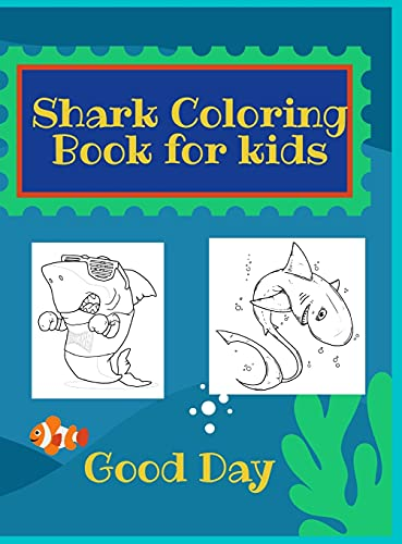 Shark Coloring Book for Kids: Have fun with your daughter with this gift: Coloring mermaids, unicorns, crabs and dolphins 50 Pages of pure fun!