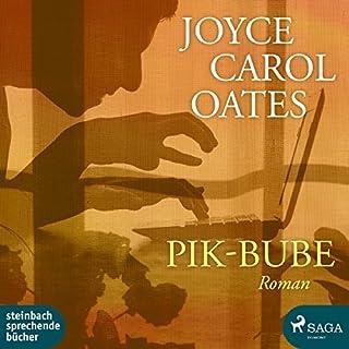 Pik-Bube                   Autor:                                                                                                                                 Joyce Carol Oates                               Sprecher:                                                                                                                                 Erich Wittenberg                      Spieldauer: 6 Std.     8 Bewertungen     Gesamt 3,4