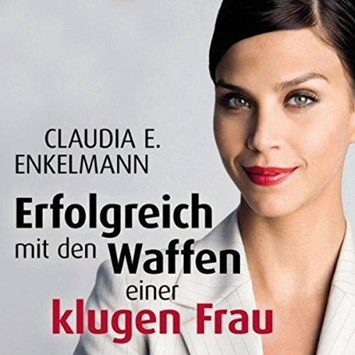 Erfolgreich mit den Waffen einer klugen Frau audiobook cover art