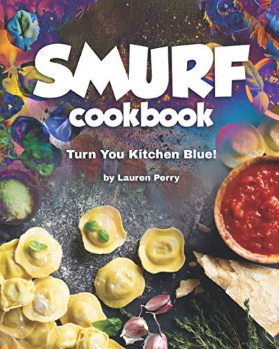 Smurf Cookbook: Turn You Kitchen...