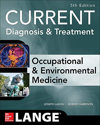 Compare Textbook Prices for CURRENT Occupational and Environmental Medicine 5/E 5 Edition ISBN 9780071808156 by LaDou, Joseph,Harrison, Robert