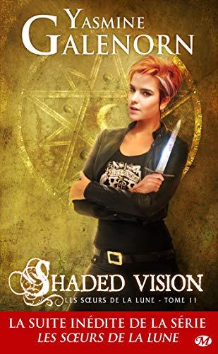 Shaded Vision: Les Sœurs de la lune, T11