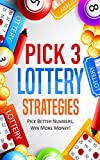 Pick 3 Lottery Systems: Pick 3 Lottery Strategies with 2018 Hits & Wins!