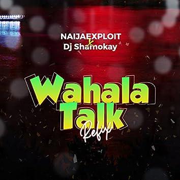 Wahala Talk Refix