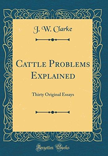 Cattle Problems Explained: Thirty Original Essays (Classic Reprint)