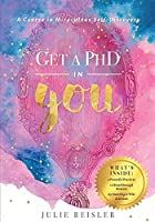 Get a PhD in YOU: A Course In Miraculous Self-Discovery
