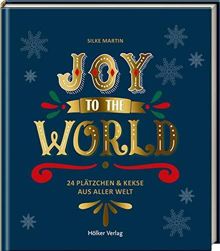 Joy to the World: 24 Plätzchen & Kekse aus aller Welt