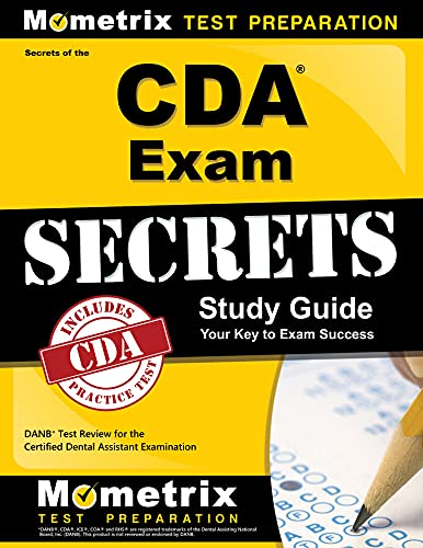 Secrets Of The Cda Exam Study Guide Danb Test Review For The Certified Dental Assistant Examination