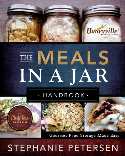 The Meals in a Jar Handbook: Gourmet Food Storage Made Easy by [Stephanie Petersen]