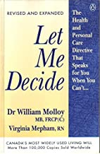 Let ME Decide:the Health Care Directive That Speaks for You When You Can'T