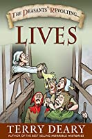 The Peasants' Revolting Lives: Stories of the Worst of Times Lived by the Underclasses of Britain (Peasants Revolting)