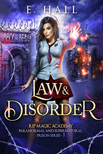 Law and Disorder (RIP Magic Academy Paranormal and Supernatural Prison Series Book 1)