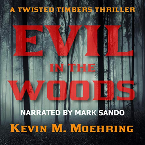 Evil in the Woods: A Twisted Timbers Thriller cover art