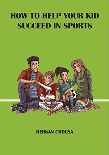 How to Help Your Kid Succeed in Sports: Top 10 Parenting Tips (English Edition)