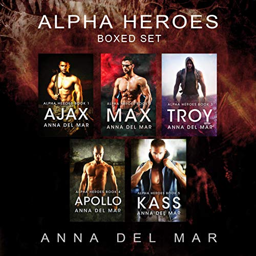 Alpha Heroes: Boxed Set Audiobook By Anna del Mar cover art